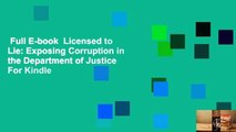 Full E-book  Licensed to Lie: Exposing Corruption in the Department of Justice  For Kindle