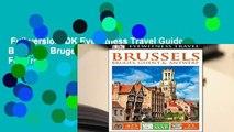 Full version  DK Eyewitness Travel Guide Brussels, Bruges, Ghent and Antwerp  For Free