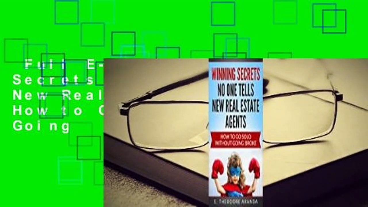 Full E-book  Winning Secrets No One Tells New Real Estate Agents: How to Go Solo Without Going