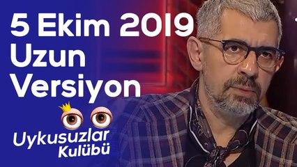 Okan Bayülgen ile Uykusuzlar Kulübü | 5 Ekim 2019 - Uzun versiyon