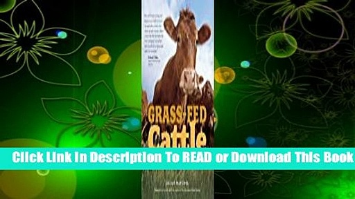 Full E-book Grass-Fed Cattle: How to Produce and Market Natural Beef  For Full