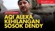 Dendy Mikes Meninggal Dunia, Aqi Alexa: Seperti Kehilangan Pahlawan