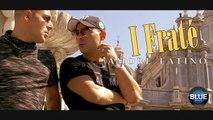 I FRATÈ - Amore Latino (Video Ufficiale 2019)