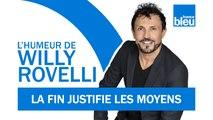 HUMOUR   La fin justifie les moyens avec Arnaud Gidoin - L'humeur de Willy Rovelli