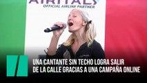 La cantante sin techo logra salir de la calle gracias a una campaña online