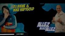 Ikke Hüftgold & DJ Biene - Allez Allez Allez _ Fußball Hit 2019 ( 1080 X 1920 )