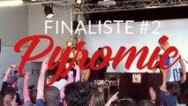 Finale EOW France 2019, finaliste n°2 : Pyromic