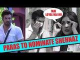 Bigg Boss update: Paras to nominate Shehnaz over Mahira