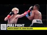 FULL FIGHT | Nikita Ababiy vs. Isiah Seldon