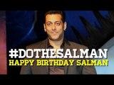 HAPPY BIRTHDAY Salman Khan | #DoTheSalman | A TRIBUTE by SpotboyE To Salman Khan | EXCLUSIVE