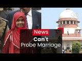 SC: NIA Cannot Probe Hadiya Marriage