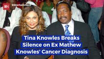 Tina Knowles Addresses Mathew Knowles' Cancer
