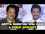 Udit Narayan Will Make Aditya Narayan Issue A Public Apology | SpotboyE