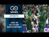 CWC19 New Zealand Vs Pakistan Match Report