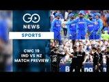 ICC CWC 19: India Vs N.Zealand Semi-Final (Preview)