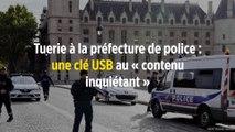 Tuerie à la préfecture de police : une clé USB au « contenu inquiétant »