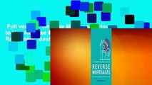 Full version  Reverse Mortgages: How to Use Reverse Mortgages to Secure Your Retirement  Best