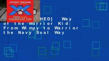 [MOST WISHED]  Way of the Warrior Kid: From Wimpy to Warrior the Navy Seal Way
