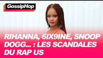 Rihanna, 6ix9ine, Snoop Dogg... : les scandales du rap US