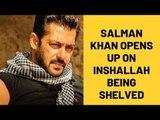 Salman Khan Opens Up On Sanjay Leela Bhansali And Inshallah Being Shelved | SpotboyE