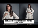 Sonakshi Sinha Goes Backless With a Bralette In Maldives | SpotboyE