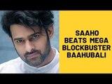 Prabhas' Saaho Beats His Mega Blockbuster Baahubali? | SpotboyE