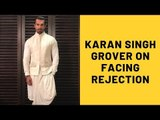 """Karan Singh Grover On Facing Rejection In The TV Industry: """"I Felt That Nobody Wants Me"""" 