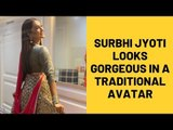 Naagin 3: Surbhi Jyoti looks gorgeous in a traditional avatar | TV | SpotboyE