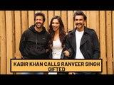 Kabir Khan Calls Ranveer Singh Gifted As He Can Turn Into Any Character   SpotboyE