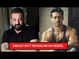 Sanjay Dutt On Khalnayak Sequel: 'Have Approached Tiger Shroff' | SpotboyE