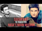 Sushant Singh Rajput to train for NASA's moon mission | SpotboyE