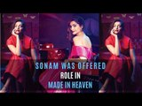 Sonam Kapoor was offered Sobhita Dhulipala's role in Amazon Prime's Made in Heaven | SpotboyE