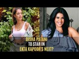 Disha Patani To Star In Ekta Kapoor's Next Comedy Flick? | SpotboyE