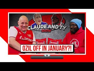 The Sad Reality Is That Ozil Will Be Off In January! | Claude & Ty Show