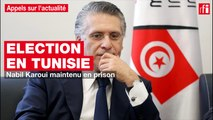 Election en Tunisie : Nabil Karoui maintenu en prison