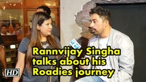 Rannvijay Singha talks about his Roadies journey, Ayushmann Khurrana and much more