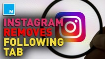 Instagram to officially remove 'Following' tab from app