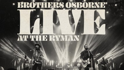 Brothers Osborne - Love The Lonely Out Of You (Live At The Ryman) [Audio]