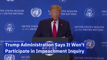 The Trump Administration Will Not Be Involved In Impeachment Inquiry