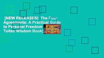 [NEW RELEASES]  The Four Agreements: A Practical Guide to Personal Freedom (A Toltec Wisdom Book)