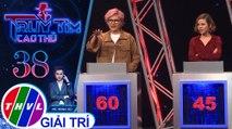 THVL | Tia Hải Châu và Vicky Nhung quyết định chọn câu hỏi tư duy khó ở Vòng lộ diện | Truy tìm cao thủ - Tập 38