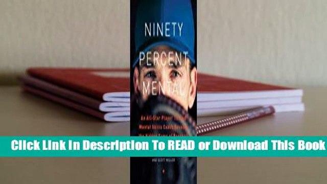 Full E-book Ninety Percent Mental: The Hidden Game of Baseball  For Full