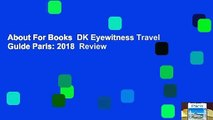 About For Books  DK Eyewitness Travel Guide Paris: 2018  Review