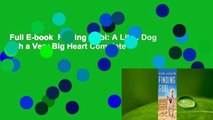Full E-book  Finding Gobi: A Little Dog with a Very Big Heart Complete