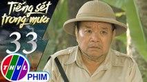 THVL | Tiếng sét trong mưa - Tập 33[2]: Cai Tuất bị người của ông Hùng mua chuộc làm gián điệp