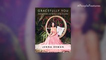 Jenna Dewan Opens Up About Her Path to Healing, Wellness in New Book Gracefully You