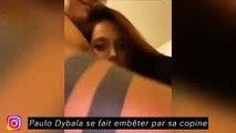 Paulo Dybala se fait embêter par sa copine