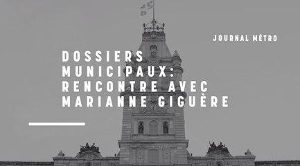Dossiers municipaux - rencontre avec Marianne Giguère
