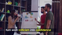 Turn Work Criticism into Confidence with These 5 Tips