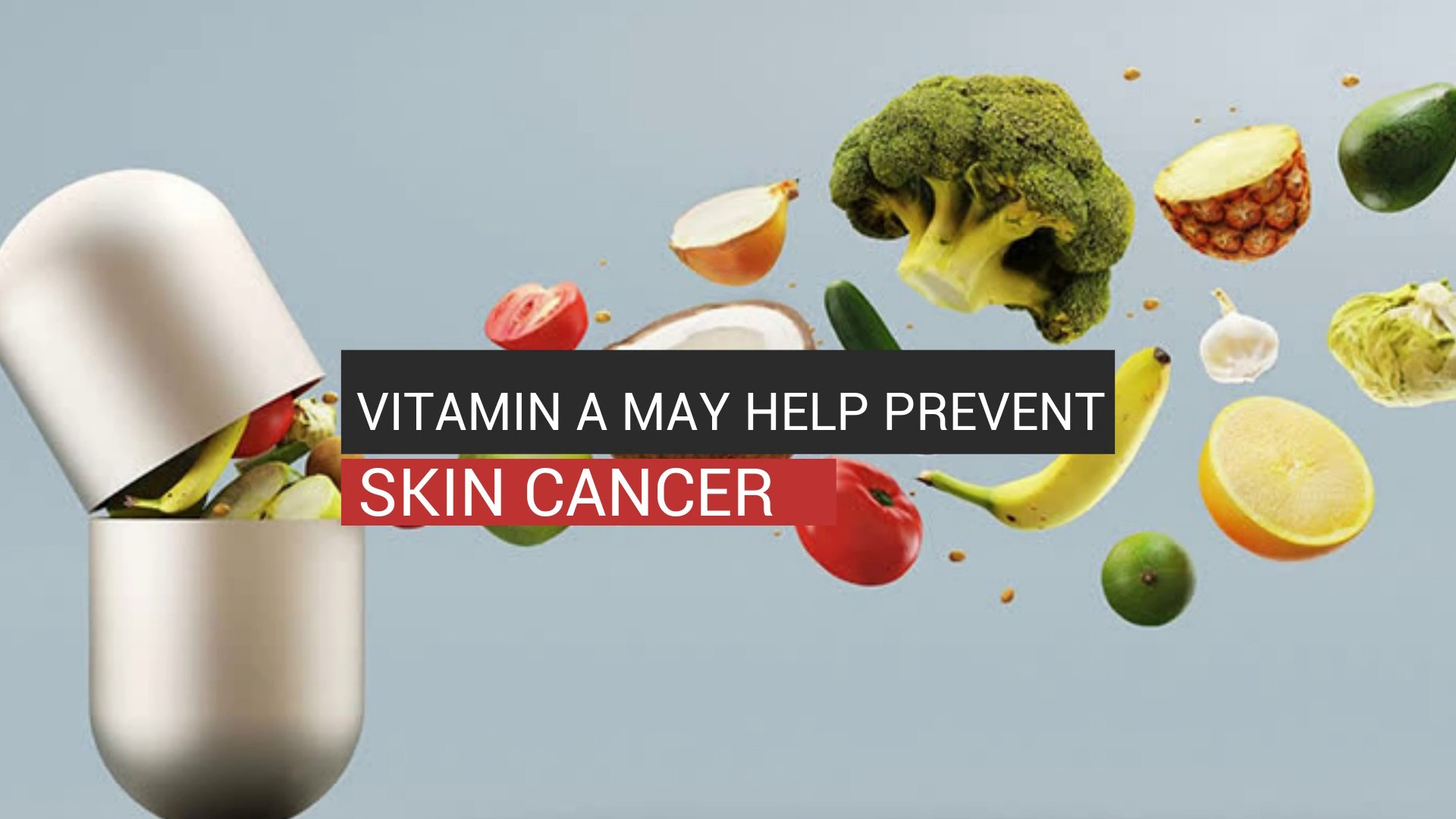 Vitamin A May Help Prevent Skin Cancer Video Dailymotion